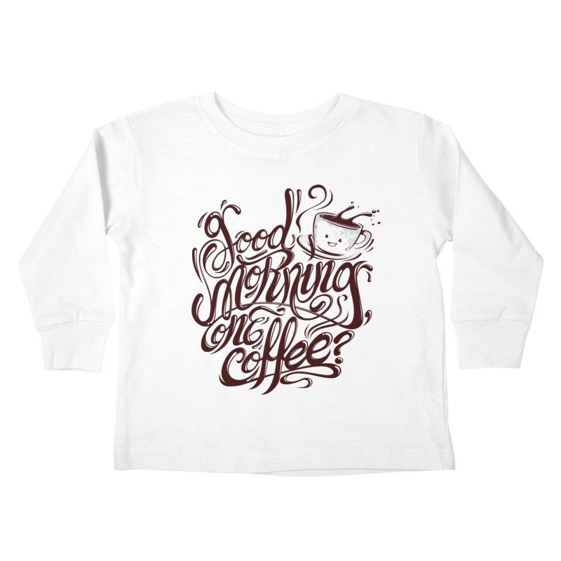 Good Morning Coffee Kids Toddler Longsleeve T-Shirt by studiom6's Artist Shop