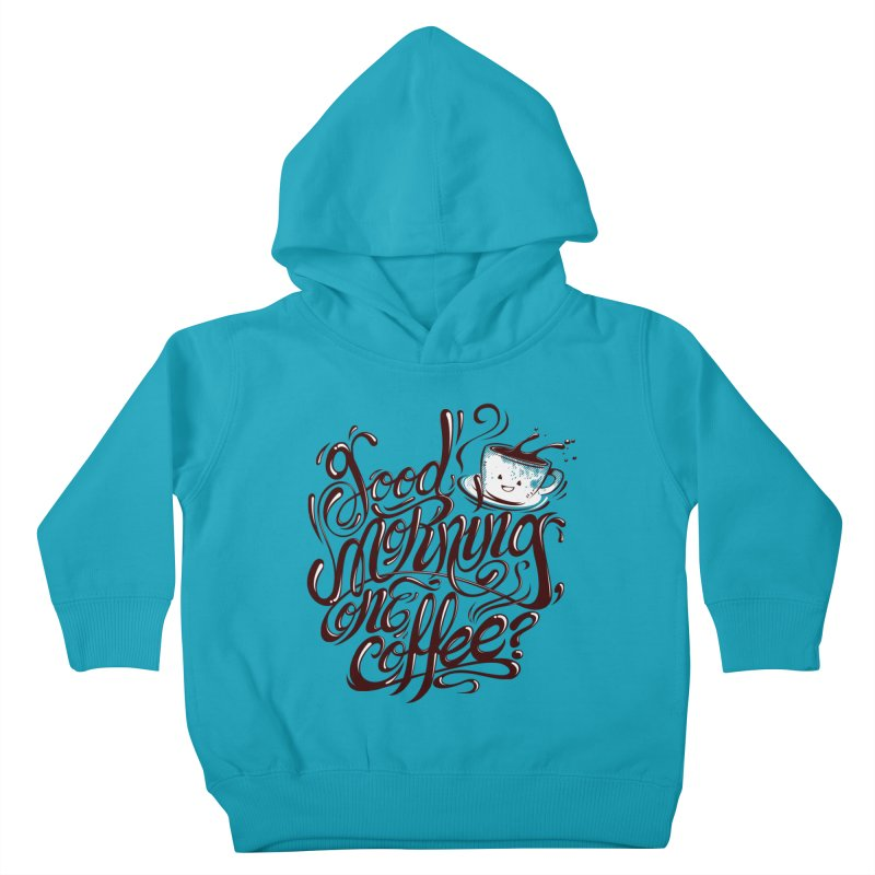 Good Morning Coffee Kids Toddler Pullover Hoody by studiom6's Artist Shop