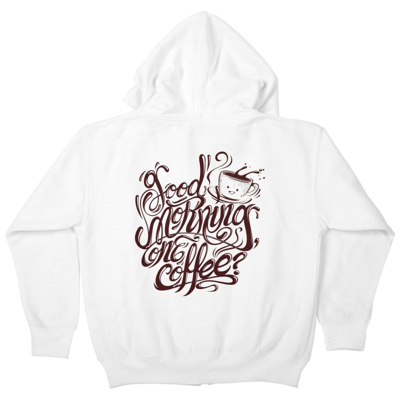 Good Morning Coffee Kids Zip-Up Hoody by studiom6's Artist Shop