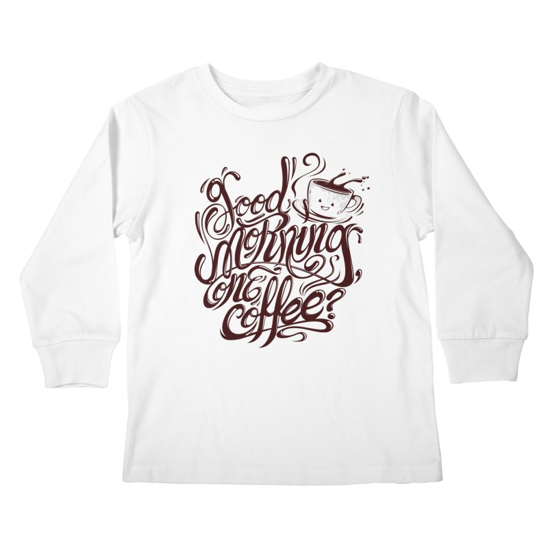 Good Morning Coffee Kids Longsleeve T-Shirt by studiom6's Artist Shop