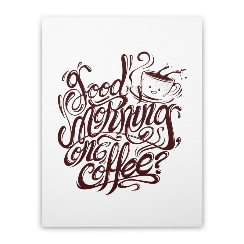 Good Morning Coffee Home Stretched Canvas by studiom6's Artist Shop