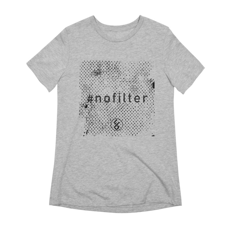 #nofilter Women's Extra Soft T-Shirt by Studio S