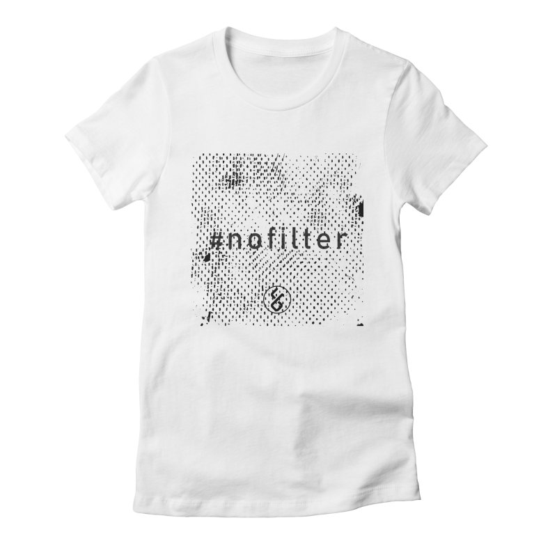 #nofilter Women's Fitted T-Shirt by Studio S