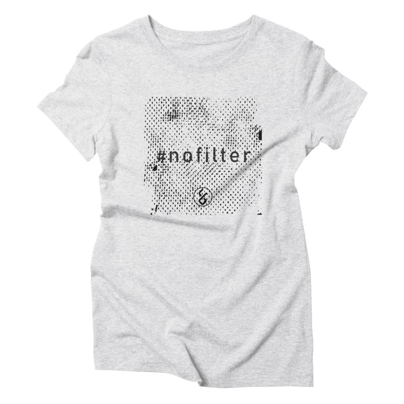 #nofilter Women's Triblend T-Shirt by Studio S
