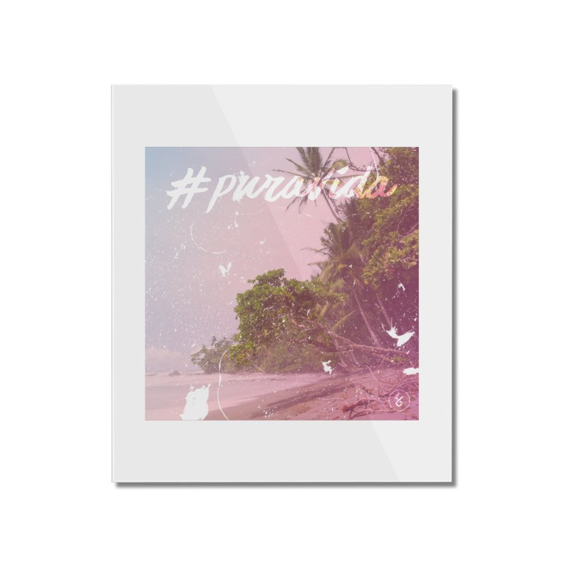 #puravida Home Mounted Acrylic Print by Studio S