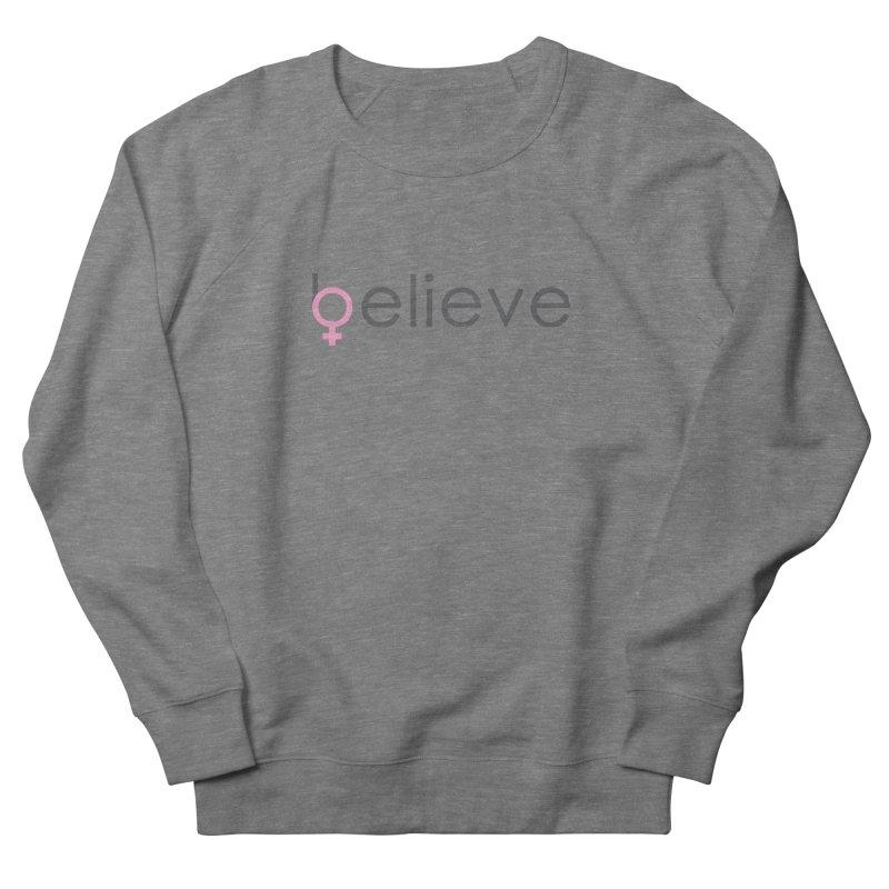 #believe Women's French Terry Sweatshirt by Studio S