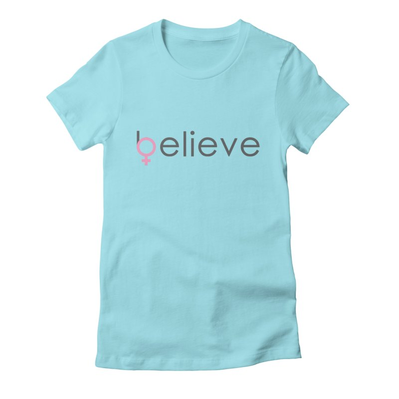 #believe Women's T-Shirt by Studio S