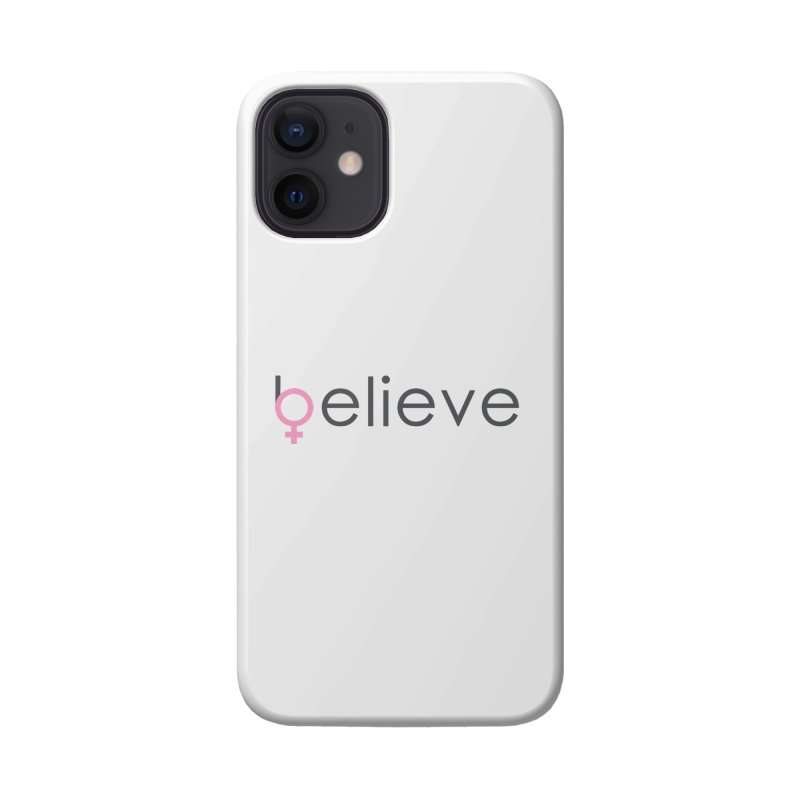#believe Accessories Phone Case by Studio S