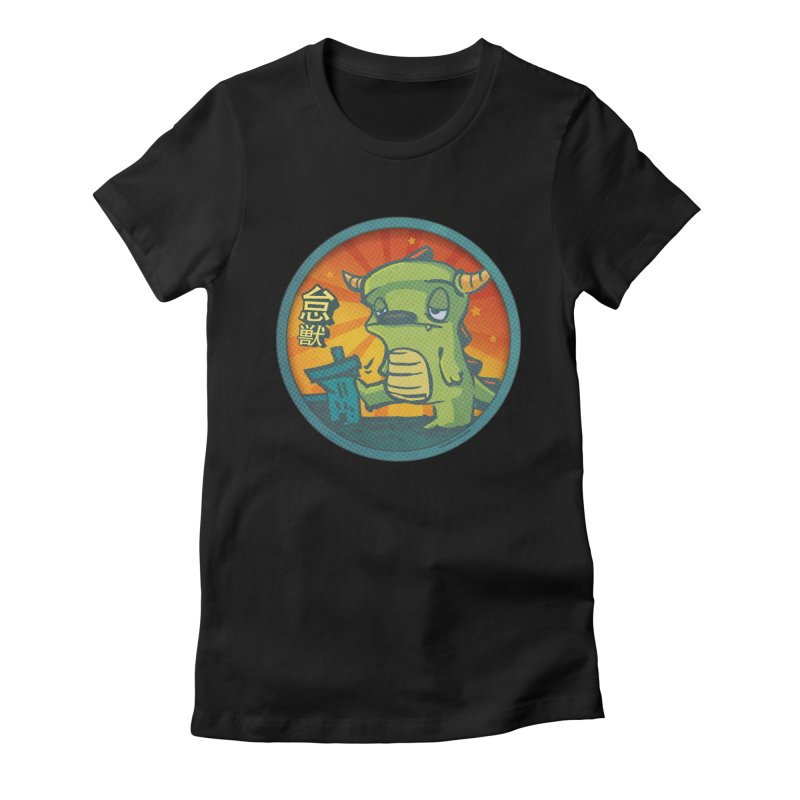 Lazy Kaiju. I'm done for the day. Women's Fitted T-Shirt by stumpytown