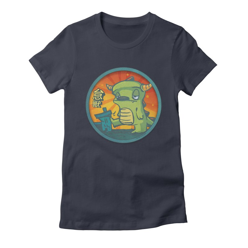 Lazy Kaiju. I'm done for the day. in Women's Fitted T-Shirt Midnight by stumpytown