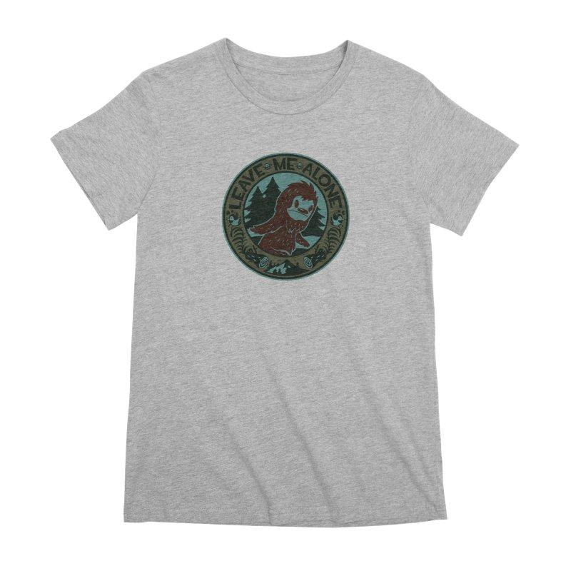 Leave Me Alone Women's Premium T-Shirt by stumpytown