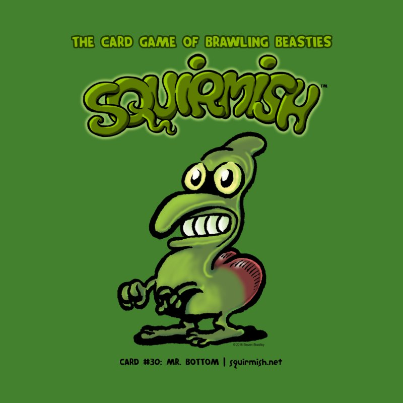 Squirmish   Card #30: Mr. Bottom None  by STWALLSKULL's Shirt Shack