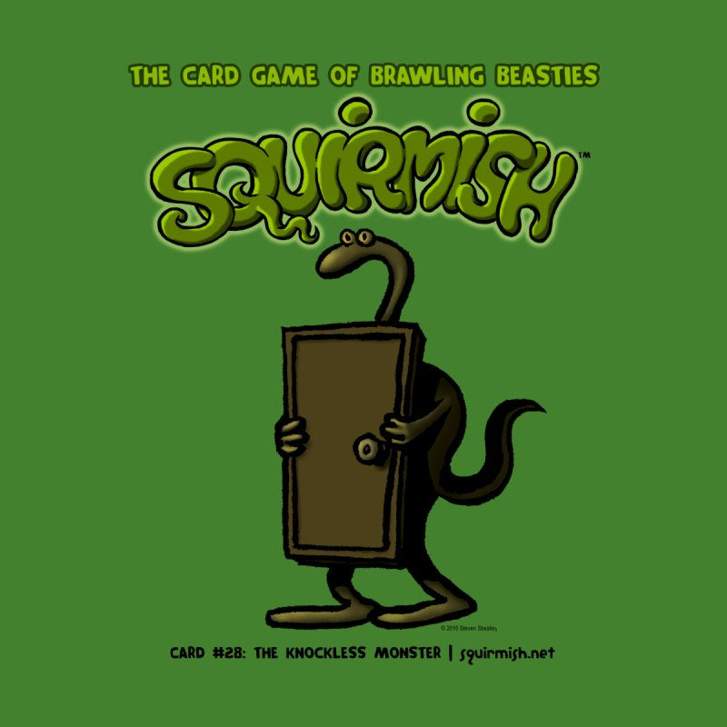 Squirmish | Card #28: The Knockless Monster None  by STWALLSKULL's Shirt Shack