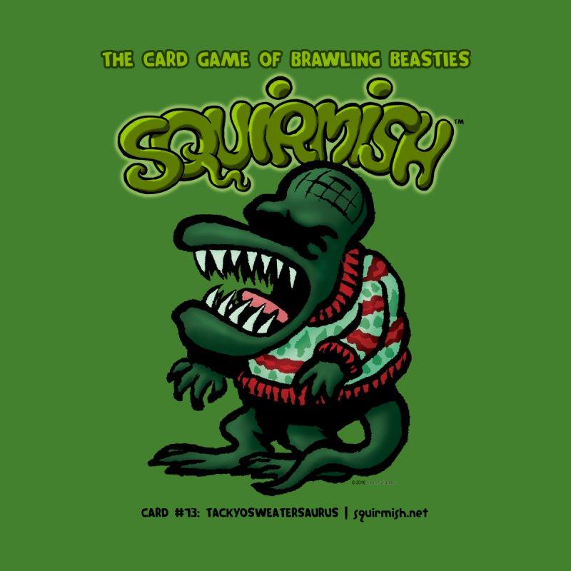 Squirmish | Card #73: Tackyosweatersaurus None  by STWALLSKULL's Shirt Shack
