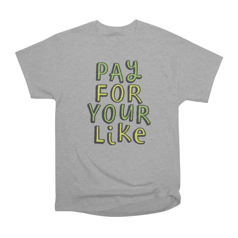Pay for your like Men's Heavyweight T-Shirt by