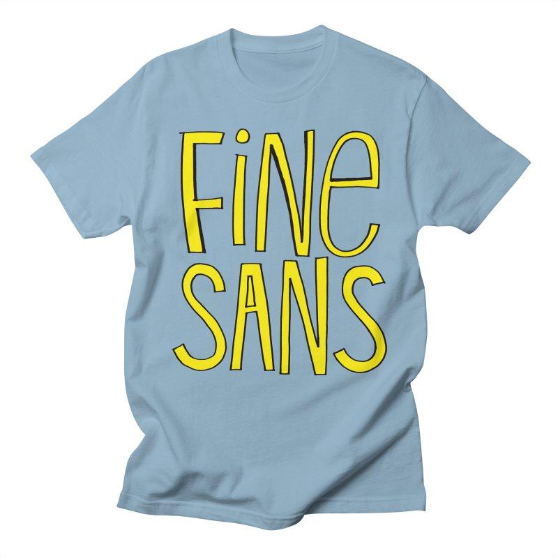 Fine Sans Women's Unisex T-Shirt by