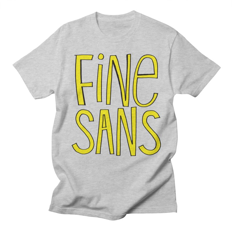 Fine Sans Women's Regular Unisex T-Shirt by