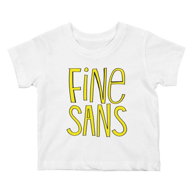 Fine Sans Kids Baby T-Shirt by