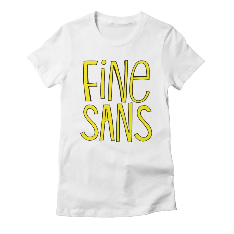Fine Sans Women's Fitted T-Shirt by