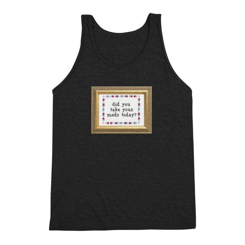 Did You Take Your Meds Today? Men's Triblend Tank by Subversive Cross Stitch