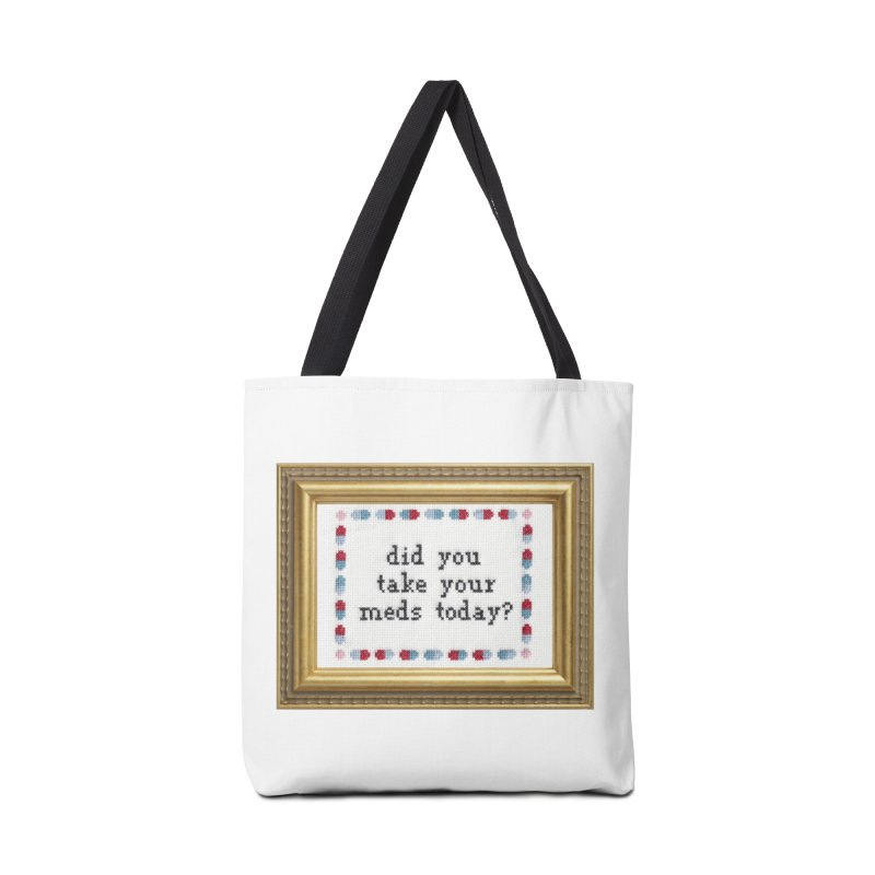 Did You Take Your Meds Today? Accessories Bag by subversivecrossstitch's Artist Shop