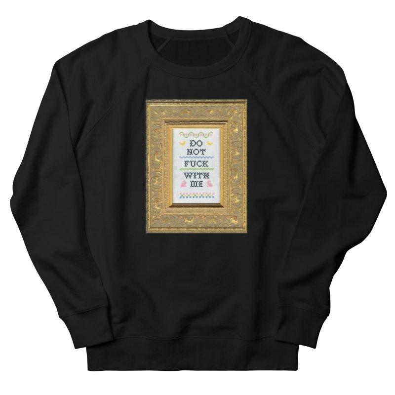 Do Not Fuck With Me Men's Sweatshirt by Subversive Cross Stitch