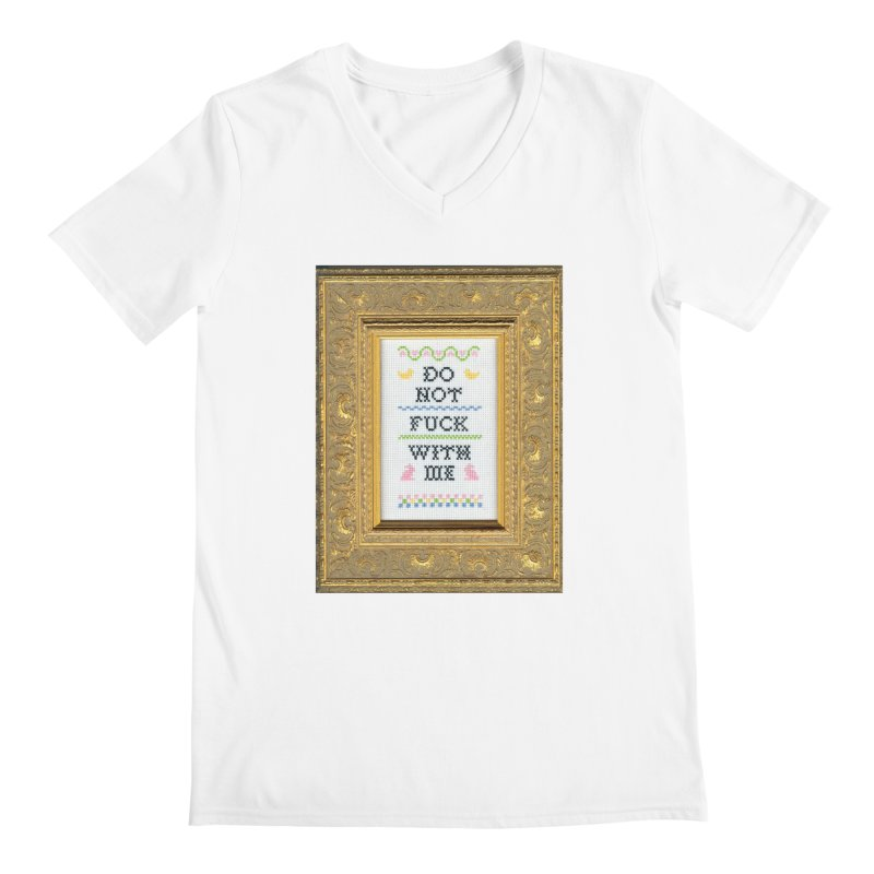 Do Not Fuck With Me Men's V-Neck by Subversive Cross Stitch