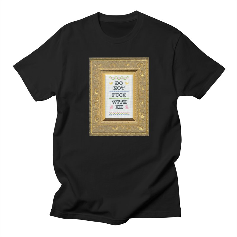 Do Not Fuck With Me in Men's Regular T-Shirt Black by Subversive Cross Stitch