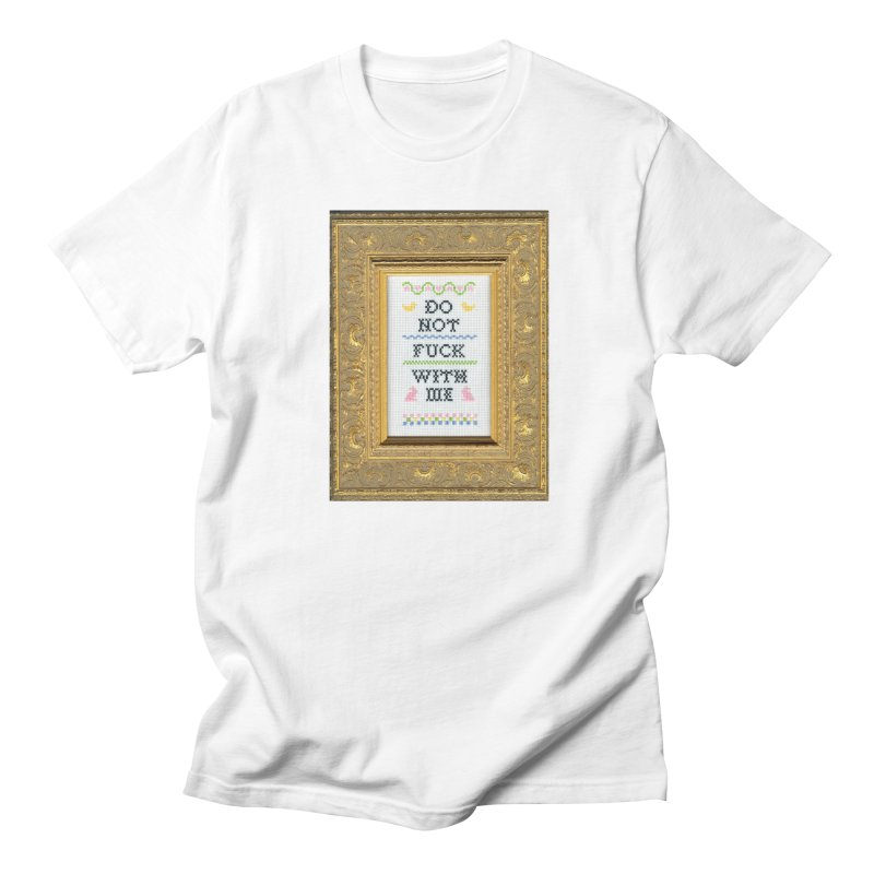 Do Not Fuck With Me Men's Regular T-Shirt by Subversive Cross Stitch