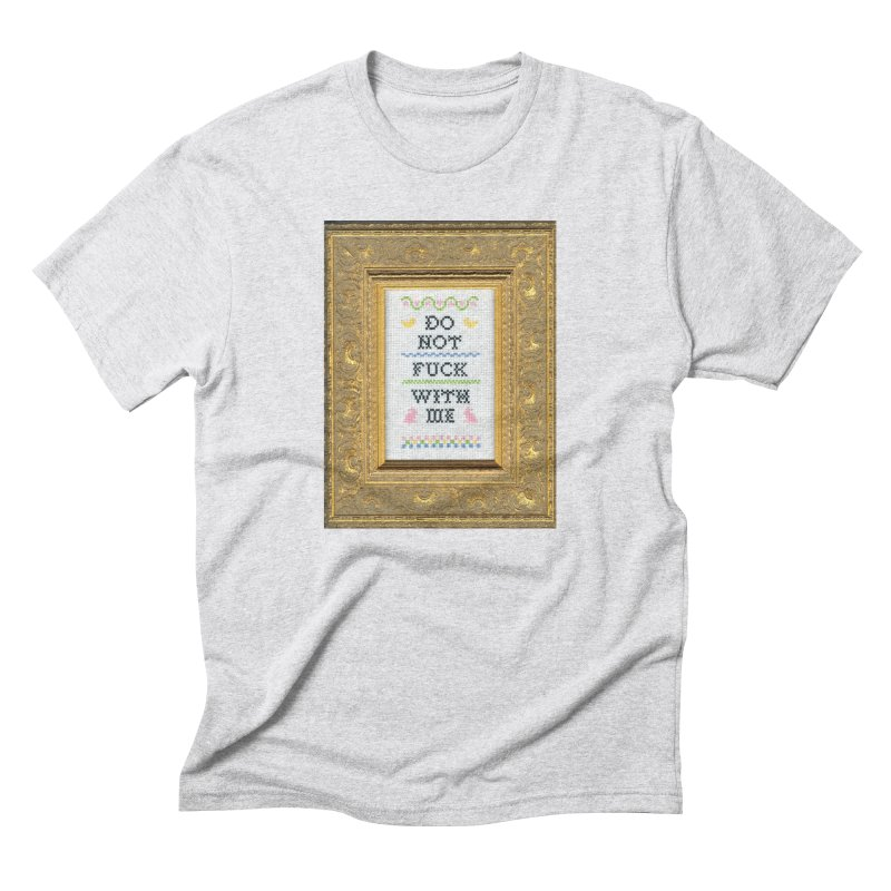 Do Not Fuck With Me Men's Triblend T-Shirt by Subversive Cross Stitch