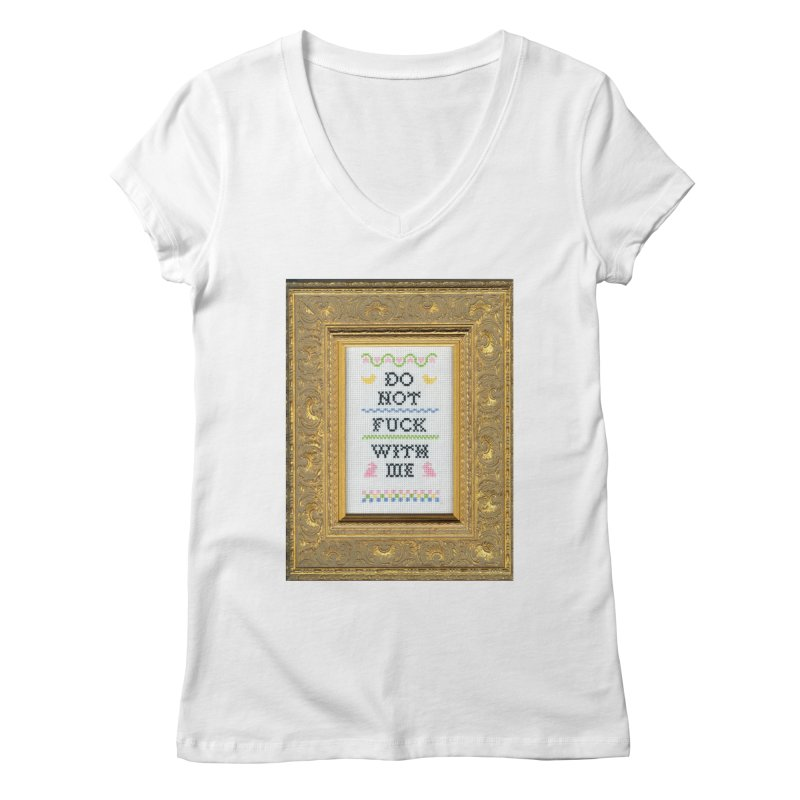 Do Not Fuck With Me Women's Regular V-Neck by Subversive Cross Stitch