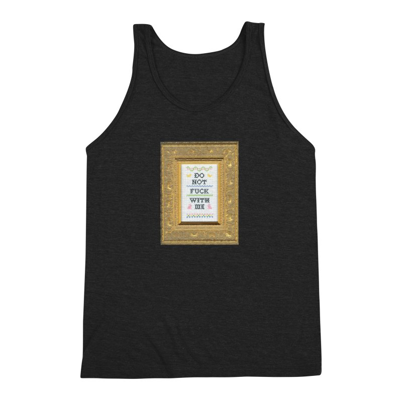 Do Not Fuck With Me Men's Tank by Subversive Cross Stitch