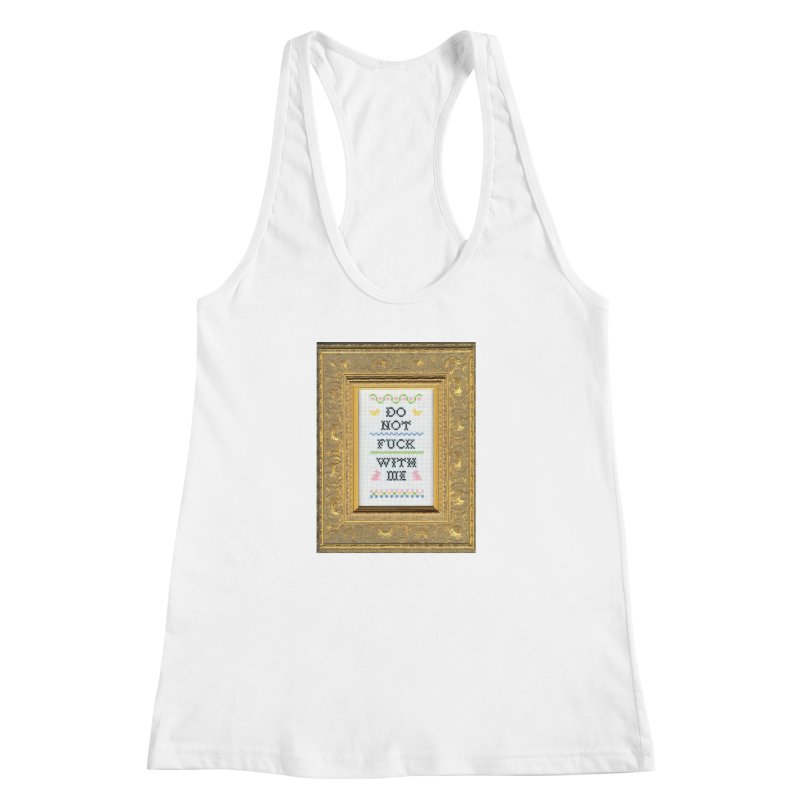 Do Not Fuck With Me Women's Racerback Tank by Subversive Cross Stitch
