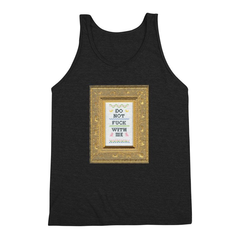 Do Not Fuck With Me Men's Triblend Tank by Subversive Cross Stitch
