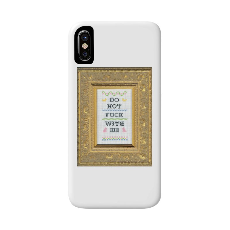 Do Not Fuck With Me Accessories Phone Case by Subversive Cross Stitch