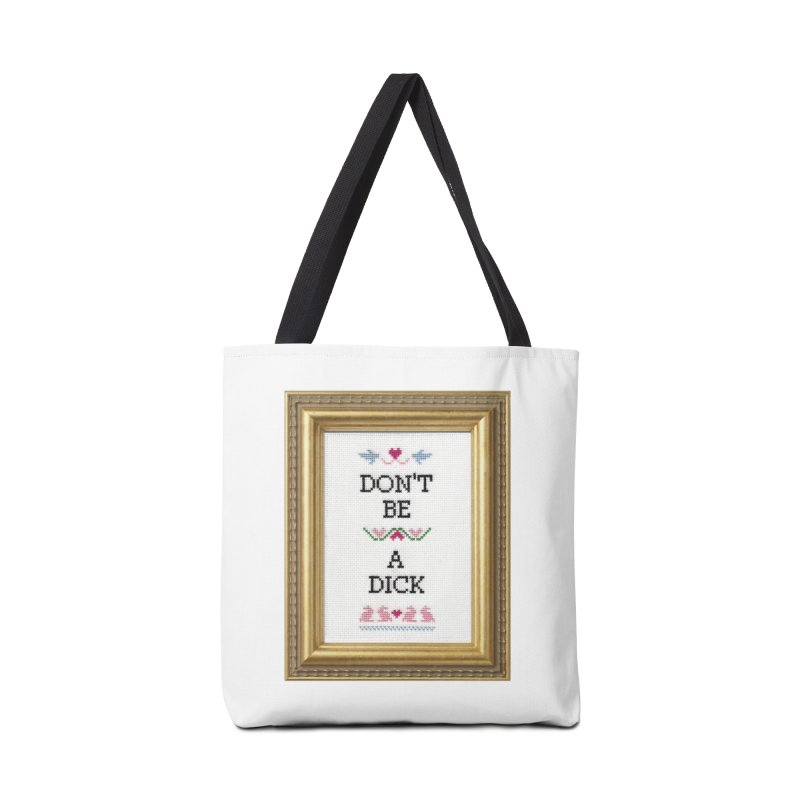 Don't Be A Dick Accessories Bag by subversivecrossstitch's Artist Shop