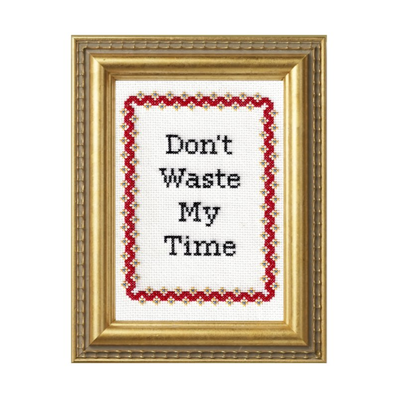 Don't Waste My Time Accessories Mug by Subversive Cross Stitch