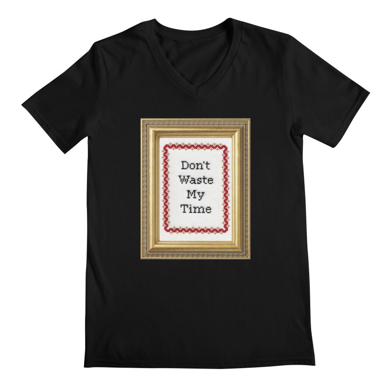Don't Waste My Time Men's Regular V-Neck by Subversive Cross Stitch