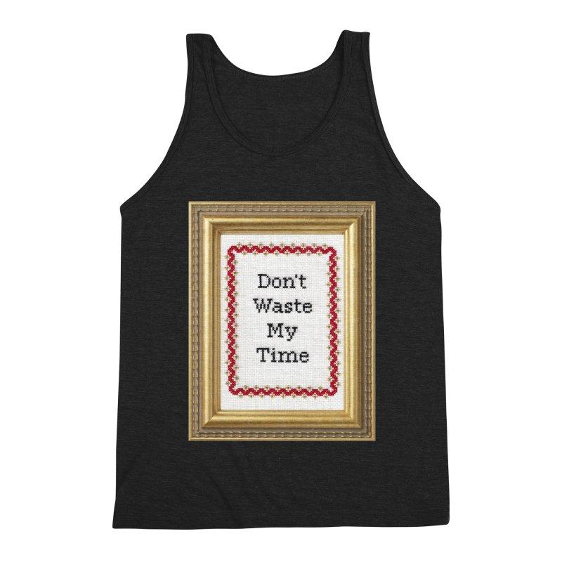 Don't Waste My Time Men's Triblend Tank by Subversive Cross Stitch