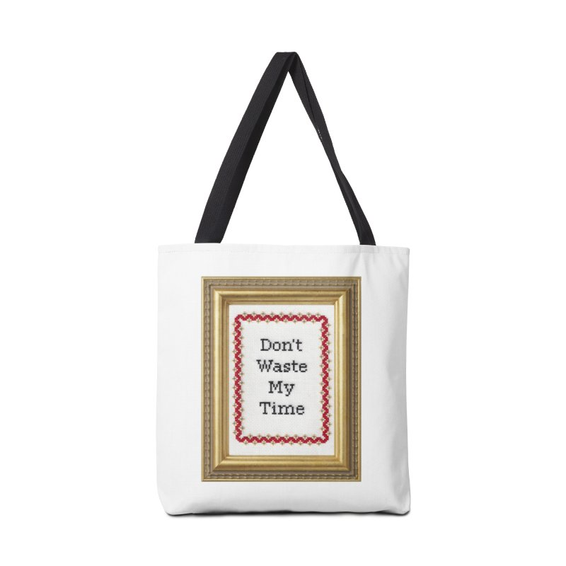 Don't Waste My Time Accessories Tote Bag Bag by Subversive Cross Stitch