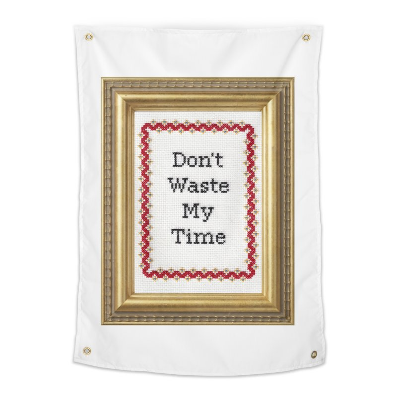 Don't Waste My Time Home Tapestry by Subversive Cross Stitch