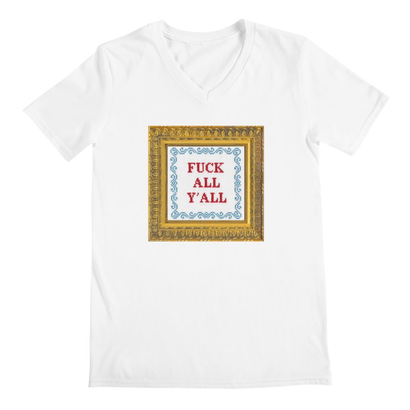 Fuck All Y'all Men's Regular V-Neck by Subversive Cross Stitch