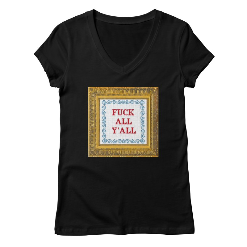 Fuck All Y'all Women's Regular V-Neck by Subversive Cross Stitch