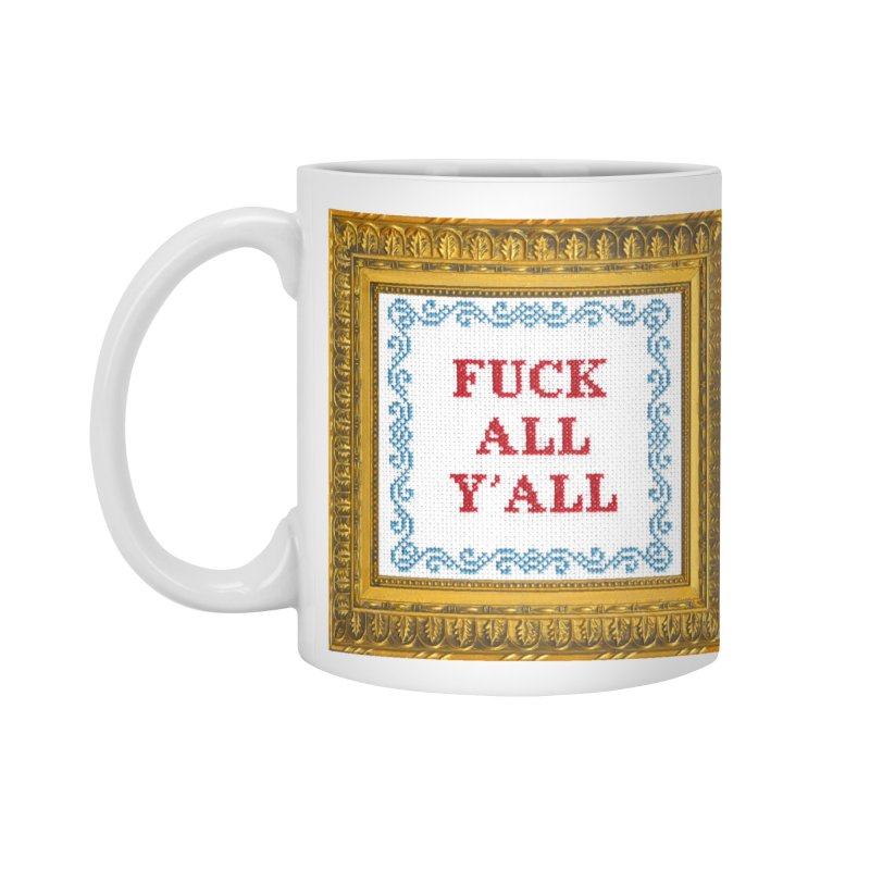 Fuck All Y'all Accessories Standard Mug by Subversive Cross Stitch