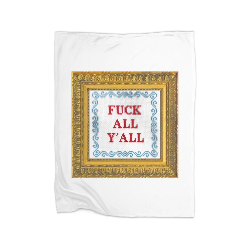 Fuck All Y'all Home Fleece Blanket Blanket by Subversive Cross Stitch
