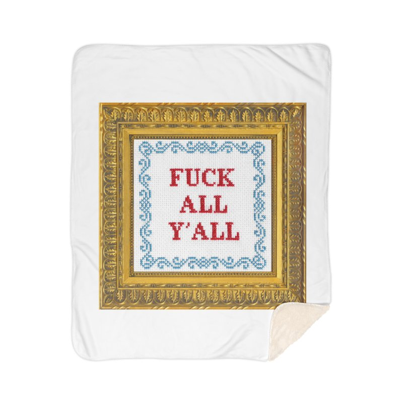 Fuck All Y'all Home Sherpa Blanket Blanket by Subversive Cross Stitch