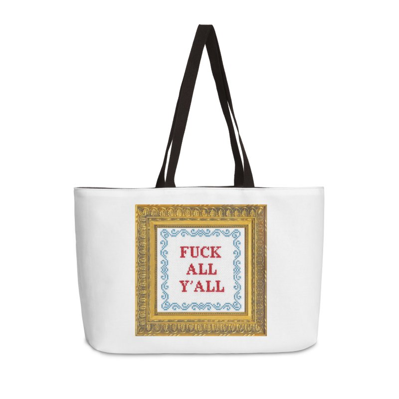 Fuck All Y'all Accessories Weekender Bag Bag by Subversive Cross Stitch