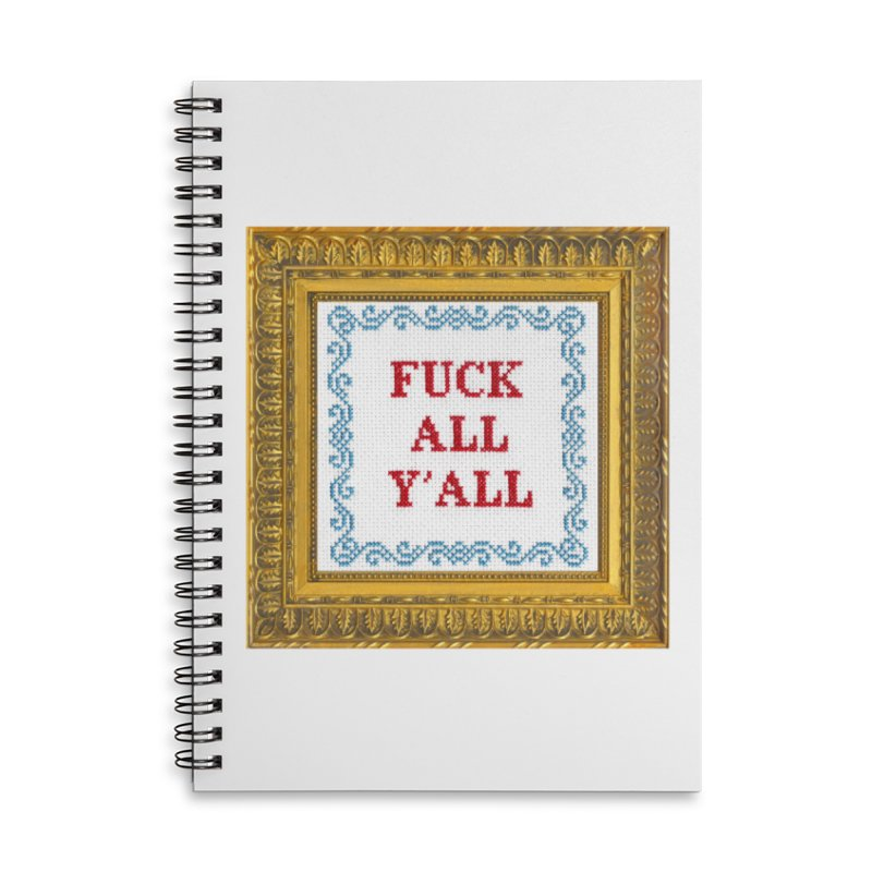 Fuck All Y'all Accessories Lined Spiral Notebook by Subversive Cross Stitch