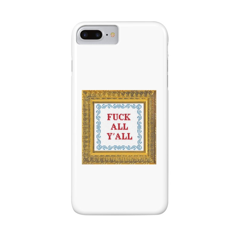 Fuck All Y'all Accessories Phone Case by subversivecrossstitch's Artist Shop