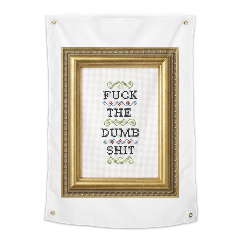 Fuck the Dumb Shit Home Tapestry by Subversive Cross Stitch